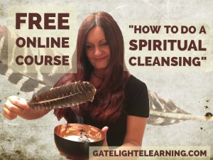 """100% FREE Online Video Course """"How To Do A Spiritual Cleansing"""""""